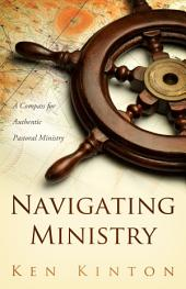 Navigating Ministry: A Compass for Authentic Pastoral Ministry