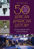 50 Events That Shaped African American History  An Encyclopedia of the American Mosaic  2 volumes  PDF