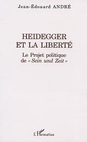 """HEIDEGGER ET LA LIBERTÉ: Le Projet politique de """" Sein und Zeit """""""