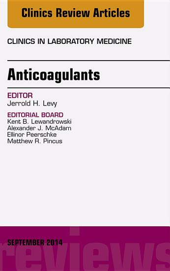 Anticoagulants  An Issue of Clinics in Laboratory Medicine  PDF