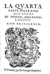 La quarta parte delle rime alla rustica di Menon, Magagno, e Begotto ...