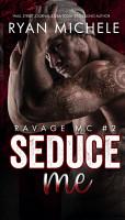 Seduce Me  Ravage MC 2  PDF