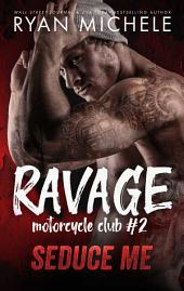 Seduce Me (Ravage MC#2)