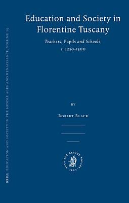 Education and Society in Florentine Tuscany
