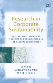 Research in Corporate Sustainability: The Evolving Theory and Practice of Organizations in the Natural Environment