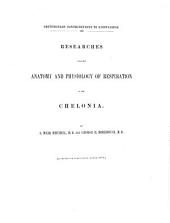 Researches Upon the Anatomy and Physiology of Respiration in the Chelonia: Volume 13, Issue 9