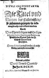Tituli Calvinistarum. Das ist: Die Titel und Namen der Calvinisten (etc.)