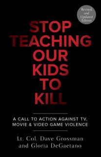 Stop Teaching Our Kids To Kill  Revised and Updated Edition Book