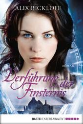 Verführung der Finsternis: Roman
