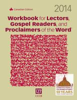 2014 Workbook for Lectors  Gospel Readers  and Proclaimers of the Word  Canadian edition PDF