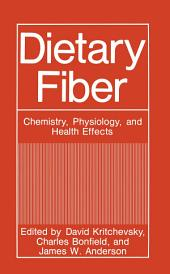Dietary Fiber: Chemistry, Physiology, and Health Effects