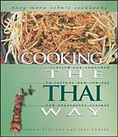 Cooking the Thai Way: Revised and Expanded to Include New Low-fat and Vegetarian Recipes