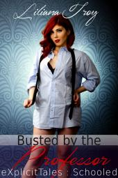 Busted by the Professor (Student Teacher Older Woman Younger Man Taboo Erotica)
