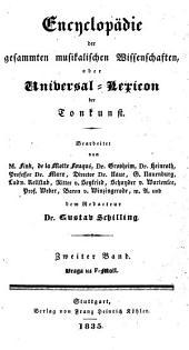 Encyclopädie der gesammten musikalischen Wissenschaften oder Universal-Lexicon der Tonkunst: Braga bis f-Moll. 2