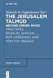Tractates Šeqalim, Sukkah, Roš Haššanah, and Yom Tov (Besah)