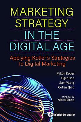 Marketing Strategy In The Digital Age  Applying Kotler s Strategies To Digital Marketing PDF