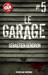 Le garage, épisode 5 : Parer au plus pressé