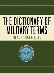 The Dictionary Of Military Terms Book PDF
