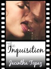 The Inquisition: A Kinky Lesbian New Adult Romance