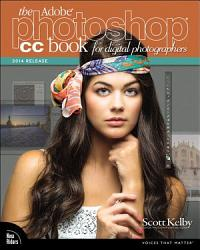 The Adobe Photoshop Cc Book For Digital Photographers 2014 Release  Book PDF