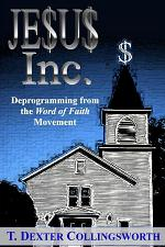 JESUS Inc. : Deprogramming from the Word of Faith Movement