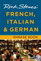 Rick Steves' French, Italian & German Phrase Book: Edition 6