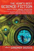 The Year s Best Science Fiction  Twenty Fifth Annual Collection PDF