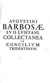 Collectanea doctorum qui in suis operibus concilii Tridentini loca referentes illorum materiam incidenter tractarunt