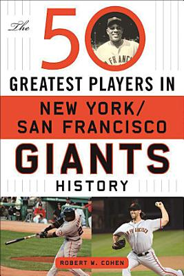 The 50 Greatest Players in San Francisco New York Giants History PDF