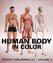 The Human Body In Color: Volume 1