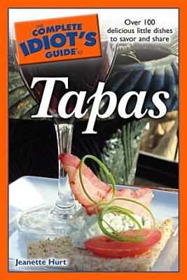 The Complete Idiot s Guide to Tapas