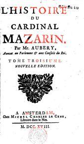 L' Histoire du cardinal Mazarin. Par Mr Aubery...