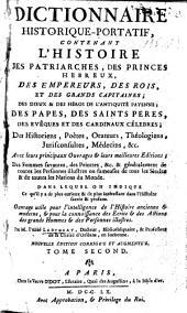Dictionnaire historique-portatif, contenant l'histoire des patriarches, des princes hebreux, des empereurs, des rois et des grands capitaines ... /.