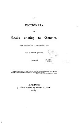 A Dictionary of Books Relating to America  from Its Discovery to the Present Time PDF