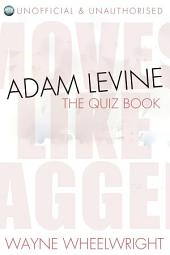 Adam Levine - The Quiz Book