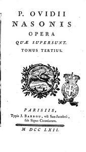 P. Ovidii Nasonis Opera quæ supersunt. Tomus primus [-tertius]: Volume 3