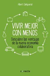 Vivir mejor con menos: Descubre las ventajas de la nueva economía colaborativa