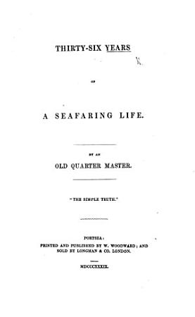 Thirty six Years of a Seafaring Life  by an Old Quarter Master  J  Beckervaise   PDF
