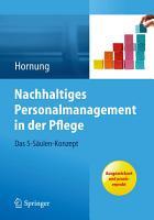 Nachhaltiges Personalmanagement in der Pflege   Das 5 S  ulen Konzept PDF