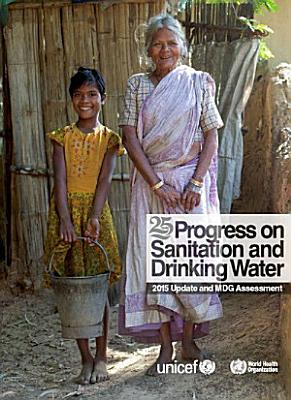 Progress on Sanitation and Drinking Water   2015 Update and MDG Assessment PDF