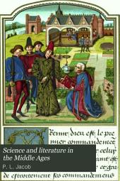 Science and Literature in the Middle Ages and at the Period of the Renaissance