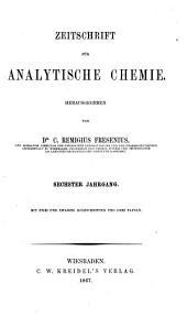 Fresenius' Zeitschrift fu r analytische Chemie, Labor- und Betriebsverfahren: Volume 6