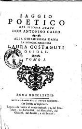 Saggio poetico del signor abate don Antonino Galfo ... Tomo 1 [-4]: Saggio poetico del signor abate don Antonino Galfo alla chiarissima dama la signora marchesa Laura Costaguti Ossoli, Volume 1