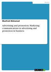 Advertising and promotion. Marketing communications in advertising and promotion in business