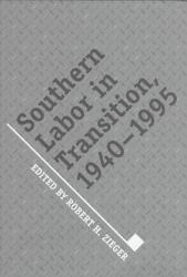 Southern Labor in Transition  1940 1995 PDF