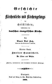 Geschichte des Kirchenlieds und Kirchengesanges der christlichen, insbesondere der deutschen evangelischen Kirche: Band 4