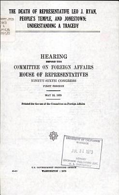 The Death of Representative Leo J  Ryan  People s Temple  and Jonestown