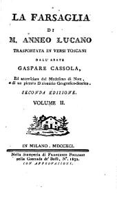 La farsaglia di M. Anneo Lucano trasportata in versi toscani dall'abate Gaspare Cassola, ed accresciuta dal medesimo di note, e di un piccolo dizionario geografico-storico ... Volume 1.[-2.]: Volume 2