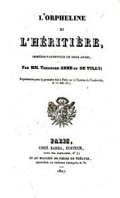 L' orpheline et l'héritière: comédie-vaudeville en deux actes