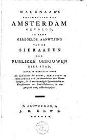 Wagenaar's beschryving van Amsterdam gevolgd, in eene geregelde aanwyzing van de sieraaden der publieke gebouwen dier stad, zeer dienstig voor alle liefhebbers der bouw-, beeldhouw- en schilderkunst ...